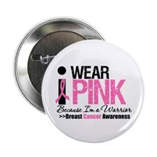 "I Wear Pink Warrior 2.25"" Button"