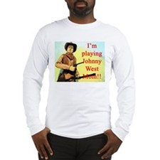 Playing Johnny West Long Sleeve T-Shirt