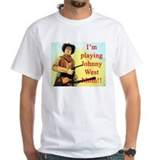 Playing Johnny West Shirt