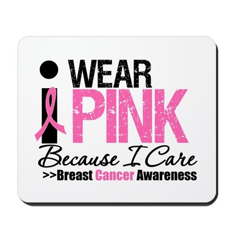 I Wear Pink Because I Care Mousepad