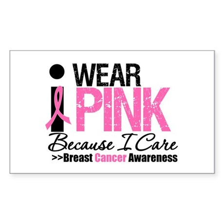 I Wear Pink Because I Care Rectangle Sticker