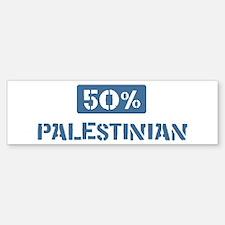 50 Percent Palestinian Bumper Bumper Bumper Sticker