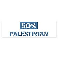 50 Percent Palestinian Bumper Bumper Sticker