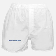 My other wife is Amber Tambl Boxer Shorts