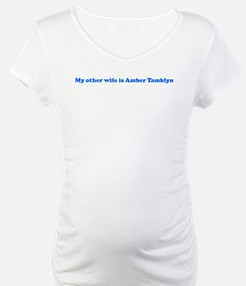 My other wife is Amber Tambl Shirt