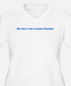 My other wife is Amber Tambl T-Shirt