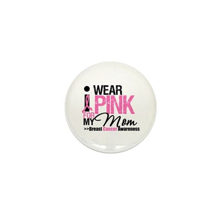 I Wear Pink For My Mom Mini Button (10 pack)