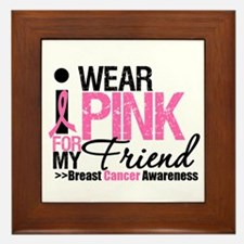 I Wear Pink For My Friend Framed Tile