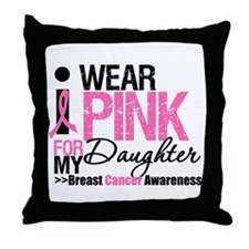 I Wear Pink For Daughter Throw Pillow