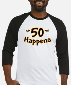 50th birthday 50 happens Baseball Jersey