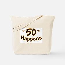 50th birthday 50 happens Tote Bag
