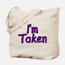 I'm Taken Tote Bag