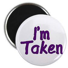 "I'm Taken 2.25"" Magnet (10 pack)"