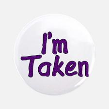 """I'm Taken 3.5"""" Button"""
