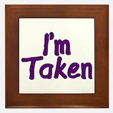 I'm Taken Framed Tile