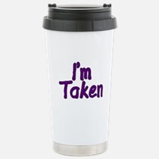 I'm Taken Stainless Steel Travel Mug
