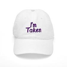 I'm Taken Baseball Cap