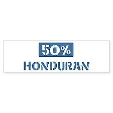 50 Percent Honduran Bumper Bumper Sticker