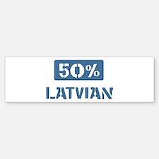 50 Percent Latvian Bumper Bumper Bumper Sticker