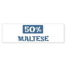 50 Percent Maltese Bumper Bumper Sticker