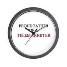 Proud Father Of A TELEMARKETER Wall Clock