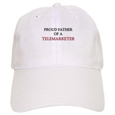 Proud Father Of A TELEMARKETER Cap