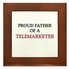 Proud Father Of A TELEMARKETER Framed Tile