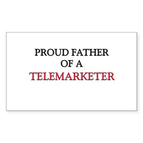 Proud Father Of A TELEMARKETER Rectangle Sticker