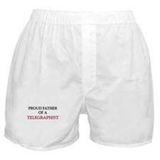 Proud Father Of A TELEGRAPHIST Boxer Shorts