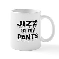 Jizz In My Pants! Mug