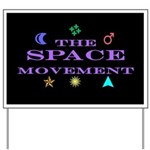 The Space Movement Yard Sign