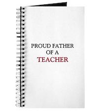 Proud Father Of A TEACHER Journal