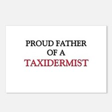 Proud Father Of A TAXIDERMIST Postcards (Package o