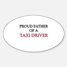 Proud Father Of A TAXI DRIVER Oval Decal