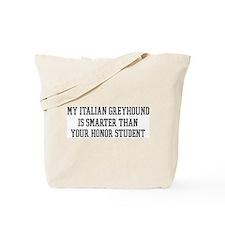 Smart My Italian Greyhound Tote Bag