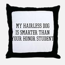 Smart My Hairless Dog Throw Pillow