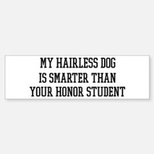 Smart My Hairless Dog Bumper Bumper Bumper Sticker