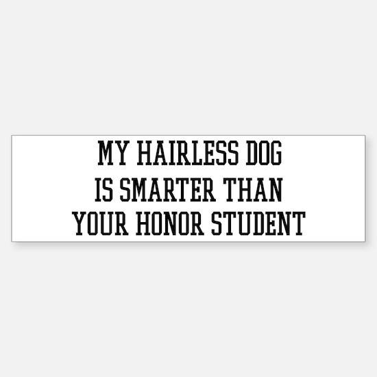 Smart My Hairless Dog Bumper Bumper Bumper Sticker