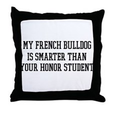Smart My French Bulldog Throw Pillow