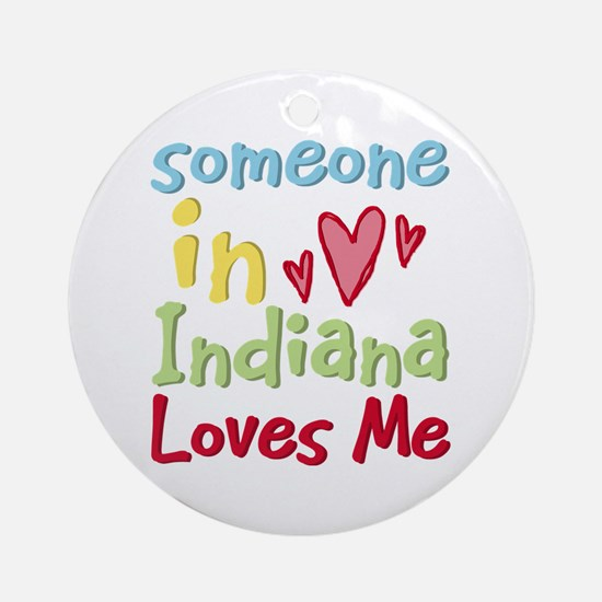 Someone in Indiana Loves Me Ornament (Round)