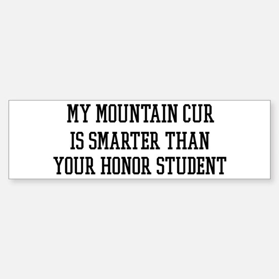 Smart My Mountain Cur Bumper Bumper Bumper Sticker