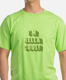 I'm Hella Cool! T-Shirt