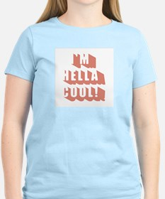 I'm Hella Cool! Women's Pink T-Shirt