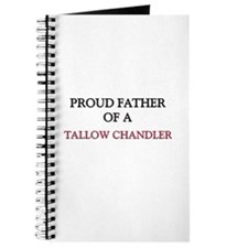 Proud Father Of A TALLOW CHANDLER Journal