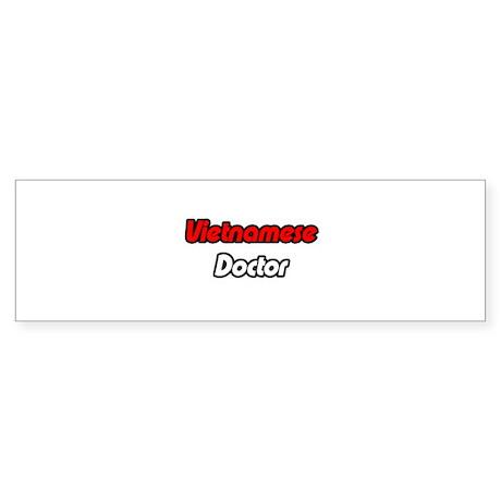 """Vietnamese Doctor"" Bumper Sticker"