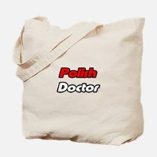 """Polish Doctor"" Tote Bag"