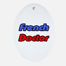 """""""French Doctor"""" Oval Ornament"""