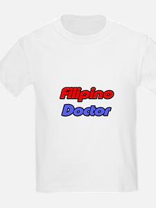 """""""Filipino Doctor"""" T-Shirt"""