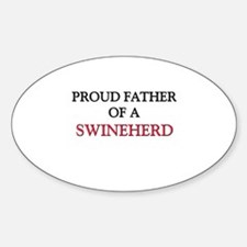 Proud Father Of A SWINEHERD Oval Decal
