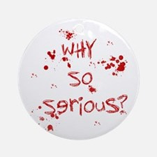 Why so serious Ornament (Round)